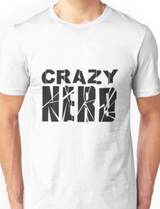 nerd geek schlau freak banner schriftzug elegant text schrift logo design cool crazy verrückt verwirrt blöd dumm komisch gestört  Unisex T-Shirt