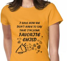 I'm Your Favorite Child T-Shirts Womens Fitted T-Shirt