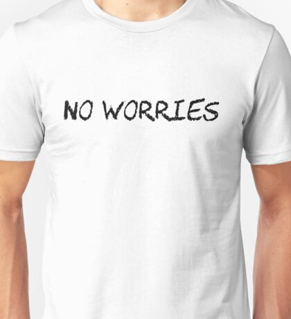 cool relaxing chill out stoner don't worry positive t shirts Unisex T-Shirt