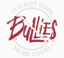 It's not cool to be cruel - anti bullying - no bullies Kids Tee
