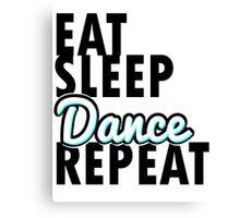 Eat sleep dance repeat in blue  Canvas Print