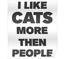 I like cats more then people Poster