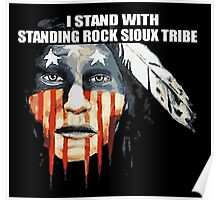 I Stand With STANDING ROCK SIOUX TRIBE Poster