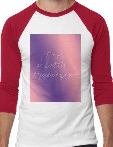 Try a Little Tenderness Men's Baseball ¾ T-Shirt