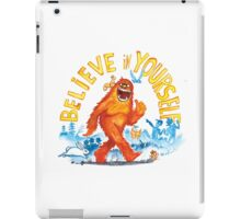 """Believe in Yourself!"" -Sasquatch iPad Case/Skin"