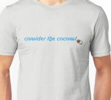 Consider the Coconut Unisex T-Shirt