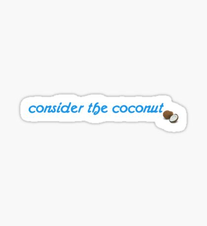 Consider the Coconut Sticker