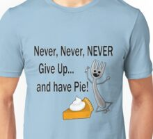 Never, never, NEVER give up... and have pie T-Shirt