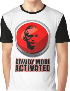 Gowdy Mode ACTIVATED! Graphic T-Shirt