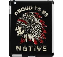 Proud to be Native iPad Case/Skin