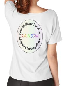 You'll never find a rainbow Women's Relaxed Fit T-Shirt
