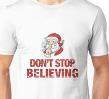 Christmas - don't stop believing ! Unisex T-Shirt