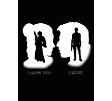 I love You, I Know Photographic Print