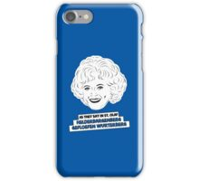 The Golden Girls - Rose Nylund - Betty White - As They Say in St. Olaf... iPhone Case/Skin