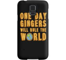 One day gingers will rule the world Samsung Galaxy Case/Skin