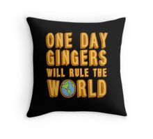 One day gingers will rule the world Throw Pillow