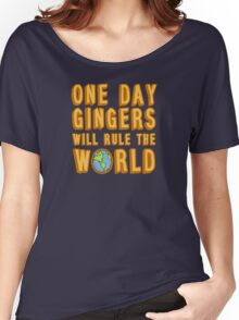 One day gingers will rule the world Women's Relaxed Fit T-Shirt