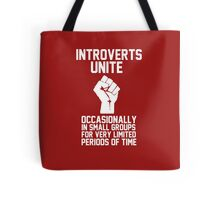 Introverts unite occasionally in small groups for very limited periods of time Tote Bag