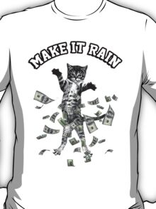 Dollar bills kitten - make it rain money cat T-Shirt