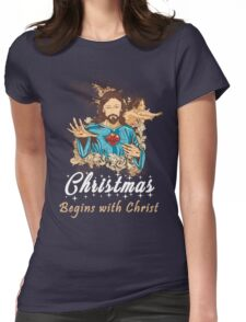 Christmas Begins With Christ - Christmas Gifts Womens Fitted T-Shirt