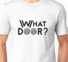 What Door? (Black) Unisex T-Shirt