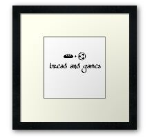 bread and games Framed Print