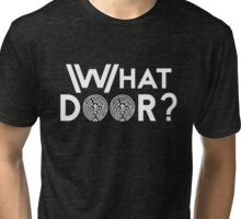 What Door? (White) Tri-blend T-Shirt
