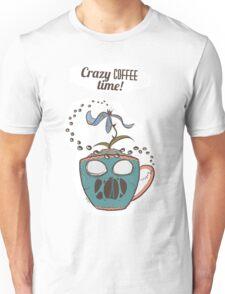 Crazy Coffee Mug Unisex T-Shirt