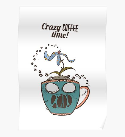 Crazy Coffee Mug Poster
