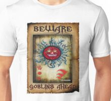 Goblins Warning Unisex T-Shirt