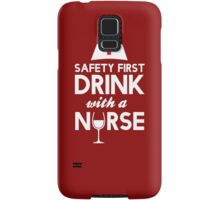 Safety first drink with a nurse Samsung Galaxy Case/Skin