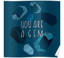 You are a gem. Poster