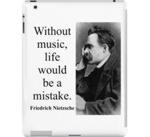 Without Music - Nietzsche iPad Case/Skin