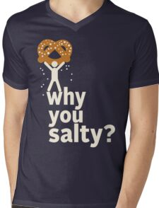 Why You Salty? Mens V-Neck T-Shirt