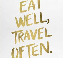 Eat Well, Travel Often – Gold by Cat Coquillette