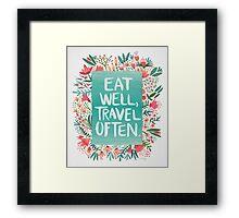 Eat Well, Travel Often – Bouquet Framed Print