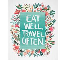 Eat Well, Travel Often – Bouquet Photographic Print