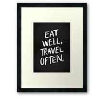 Eat Well, Travel Often – Black Framed Print