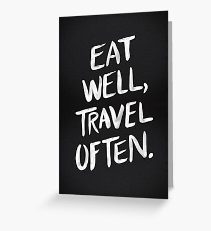 Eat Well, Travel Often – Black Greeting Card
