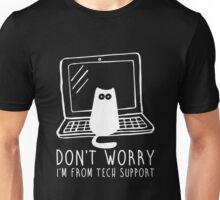 I'm from tech support Unisex T-Shirt
