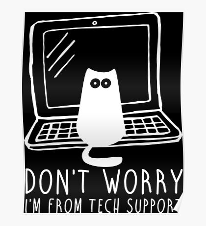 I'm from tech support Poster