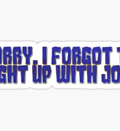 Sorry, I forgot to light up with joy. Sticker