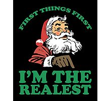 I'm The realest Santa T-shirt, Funny Men Women Christmas Gift Photographic Print