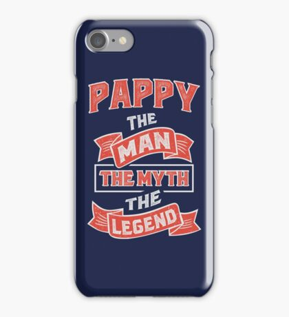 Pappy The Myth T-shirt Gifts! iPhone Case/Skin