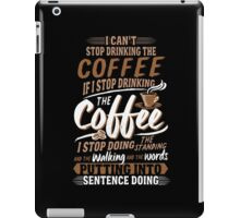 I Can't Stop Drinking The Coffee Funny Gilmore Girls iPad Case/Skin