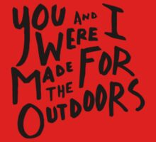 You and I Were Made for the Outdoors - Minimalist One Piece - Short Sleeve