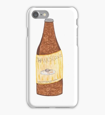 Thanksgiving In A Bottle iPhone Case/Skin