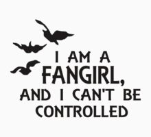 I am a fangirl, and I can't be controlled. Kids Tee
