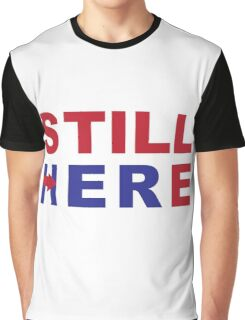 Still HERe Graphic T-Shirt