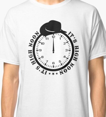 It's 12 O'Clock  Classic T-Shirt